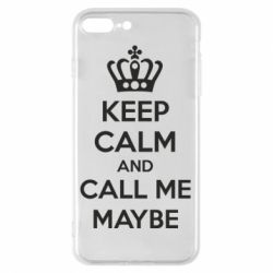 Чехол для iPhone 7 Plus KEEP CALM and CALL ME MAYBE