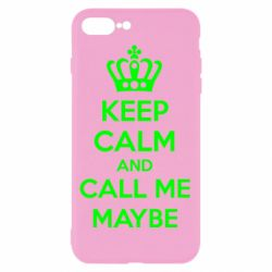 Чехол для iPhone 8 Plus KEEP CALM and CALL ME MAYBE