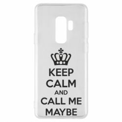 Чехол для Samsung S9+ KEEP CALM and CALL ME MAYBE