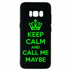Чехол для Samsung S8 KEEP CALM and CALL ME MAYBE