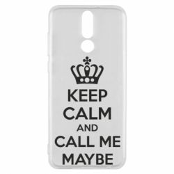 Чехол для Huawei Mate 10 Lite KEEP CALM and CALL ME MAYBE - FatLine