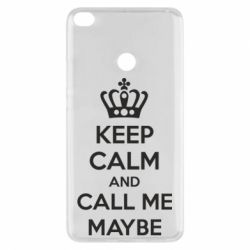 Чехол для Xiaomi Mi Max 2 KEEP CALM and CALL ME MAYBE