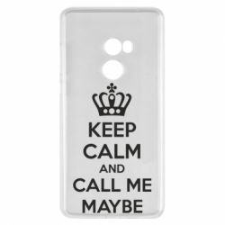 Чехол для Xiaomi Mi Mix 2 KEEP CALM and CALL ME MAYBE