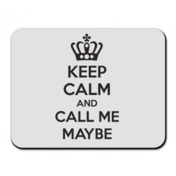 Коврик для мыши KEEP CALM and CALL ME MAYBE - FatLine