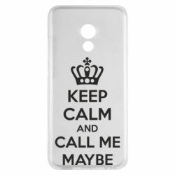 Чехол для Meizu Pro 6 KEEP CALM and CALL ME MAYBE - FatLine