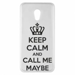 Чехол для Meizu Pro 6 Plus KEEP CALM and CALL ME MAYBE - FatLine