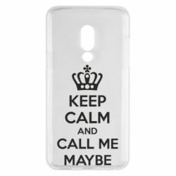 Чехол для Meizu 15 KEEP CALM and CALL ME MAYBE - FatLine