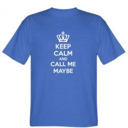 Мужская футболка KEEP CALM and CALL ME MAYBE - FatLine