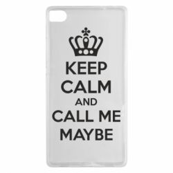 Чехол для Huawei P8 KEEP CALM and CALL ME MAYBE - FatLine