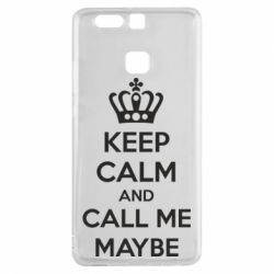Чехол для Huawei P9 KEEP CALM and CALL ME MAYBE - FatLine
