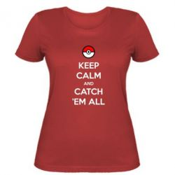 Женская футболка Keep Calm and Catch 'em all! - FatLine