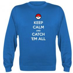 Реглан (свитшот) Keep Calm and Catch 'em all! - FatLine