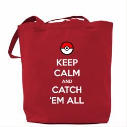 Сумка Keep Calm and Catch 'em all! - FatLine