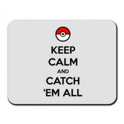Коврик для мыши Keep Calm and Catch 'em all! - FatLine