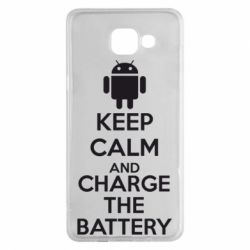 Чехол для Samsung A5 2016 KEEP CALM and CHARGE BATTERY - FatLine