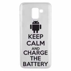 Чехол для Samsung J6 KEEP CALM and CHARGE BATTERY - FatLine
