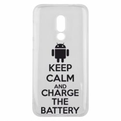 Чехол для Meizu 16 KEEP CALM and CHARGE BATTERY - FatLine