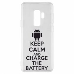 Чехол для Samsung S9+ KEEP CALM and CHARGE BATTERY - FatLine