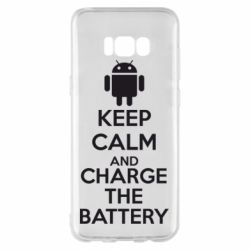 Чехол для Samsung S8+ KEEP CALM and CHARGE BATTERY - FatLine