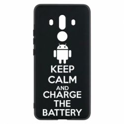 Чехол для Huawei Mate 10 Pro KEEP CALM and CHARGE BATTERY - FatLine