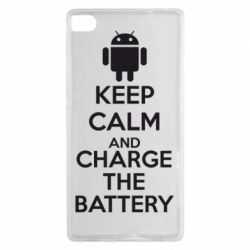 Чехол для Huawei P8 KEEP CALM and CHARGE BATTERY - FatLine