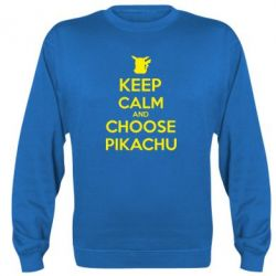 Реглан (свитшот) Keep Calm and Choose Pikachu - FatLine