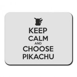Коврик для мыши Keep Calm and Choose Pikachu