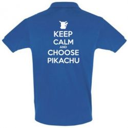 Футболка Поло Keep Calm and Choose Pikachu