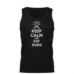 Мужская майка KEEP CALM and EAT SUSHI - FatLine