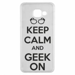 Чехол для Samsung A3 2016 KEEP CALM and GEEK ON - FatLine