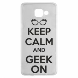 Чехол для Samsung A5 2016 KEEP CALM and GEEK ON - FatLine
