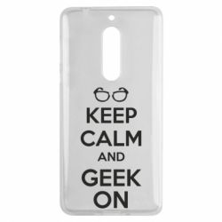 Чехол для Nokia 5 KEEP CALM and GEEK ON - FatLine
