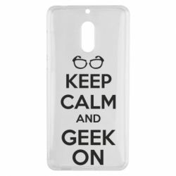Чехол для Nokia 6 KEEP CALM and GEEK ON - FatLine
