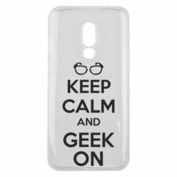 Чехол для Meizu 16 KEEP CALM and GEEK ON - FatLine