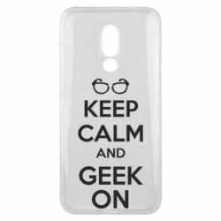 Чехол для Meizu 16x KEEP CALM and GEEK ON - FatLine