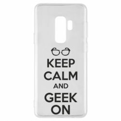 Чехол для Samsung S9+ KEEP CALM and GEEK ON - FatLine