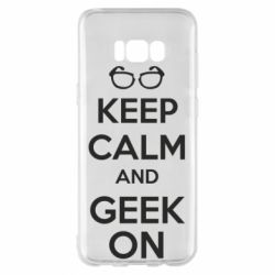 Чехол для Samsung S8+ KEEP CALM and GEEK ON - FatLine