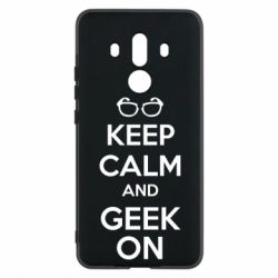 Чехол для Huawei Mate 10 Pro KEEP CALM and GEEK ON - FatLine