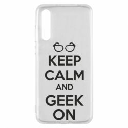 Чехол для Huawei P20 Pro KEEP CALM and GEEK ON - FatLine