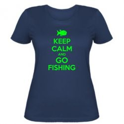 Женская футболка Keep Calm and go fishing - FatLine
