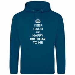 Мужская толстовка Keep Calm and Happy Birthday to me