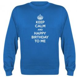 Реглан (свитшот) Keep Calm and Happy Birthday to me - FatLine