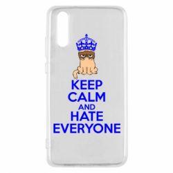 Чехол для Huawei P20 KEEP CALM and HATE EVERYONE - FatLine