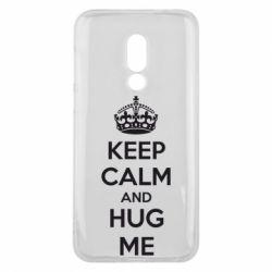 Чехол для Meizu 16 KEEP CALM and HUG ME - FatLine