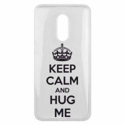 Чехол для Meizu 16 plus KEEP CALM and HUG ME - FatLine