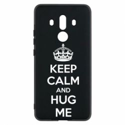 Чехол для Huawei Mate 10 Pro KEEP CALM and HUG ME - FatLine