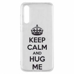 Чехол для Huawei P20 Pro KEEP CALM and HUG ME - FatLine