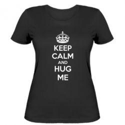 Женская футболка KEEP CALM and HUG ME - FatLine
