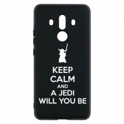 Чехол для Huawei Mate 10 Pro KEEP CALM and Jedi will you be - FatLine