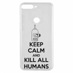 Чехол для Huawei Y7 Prime 2018 KEEP CALM and KILL ALL HUMANS - FatLine